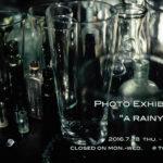 【7/28 更新】写真展「a rainy day」